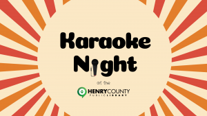 Karaoke Night at the Library @ Henry County Public Library