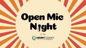 Open Mic Night @ Henry County Public Library