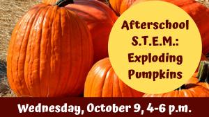 Afterschool S.T.E.M.: Exploding Pumpkins
