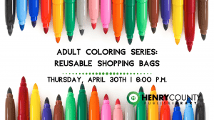 Adult Coloring Series: Reusable Shopping Bags @ Henry County Public Library